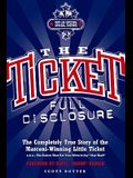The Ticket: Full Disclosure: The Completely True Story of the Marconi-Winning Little Ticket: a.k.a., the Station That Got Your Mom to Say Stay Har