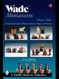 Wade Miniatures: An Unauthorized Guide to Whimsies, Premiums, Villages, and Characters