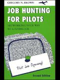 Job Hunting for Pilots: Networking Your Way to a Flying Job, Second Edition