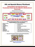 ESL and Spanish History Workbook: Intermediate and Advanced Level Vocabulary Games for the Effective Learning Multicultural Classroom