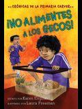 ¡No Alimentes a Los Gecos!, 3: Crónicas de la Primaria Carver, Libro 3