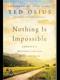 Nothing Is Impossible: America's Reconciliation with Vietnam