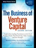 The Business of Venture Capital: Insights from Leading Practitioners on the Art of Raising a Fund, Deal Structuring, Value Creation, and Exit Strategi