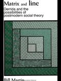 Matrix and Line: Derrida and the Possibilities of Postmodern Social Theory