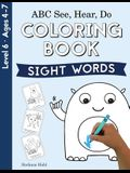 ABC See, Hear, Do Level 6: Coloring Book, Sight Words