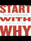 Start with Why Lib/E: How Great Leaders Inspire Everyone to Take Action ( Intl Ed)