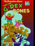 The Berenstain Bears and the G-Rex Bones (Big Chapter Books)