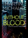 Without Blood: A Victor Lessard Thriller
