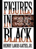Figures in Black: Words, Signs, and the racial Self