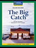 Content-Based Chapter Books Fiction (Social Studies: Challenge and Change): The Big Catch