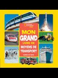 National Geographic Kids: Mon Grand Livre de Moyens de Transport = National Geographic Kids: My First Big Book of Things That Go
