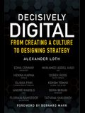 Decisively Digital: From Creating a Culture to Designing Strategy