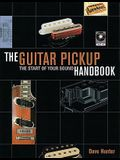 The Guitar Pick-Up Handbook: The Start of Your Sound [With CD (Audio)]