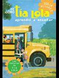 de Como Tia Lola Aprendio a Ensenar