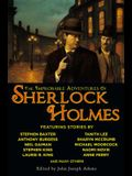 The Improbable Adventures of Sherlock Holmes: Tales of Mystery and the Imagination Detailing the Adventures of the World's Most Famous Detective, Mr.