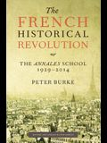 The French Historical Revolution: The Annales School, 1929-2014, Second Edition