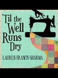 'Til the Well Runs Dry Lib/E