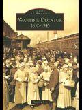 Wartime Decatur 1832-1945