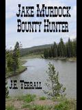 Jake Murdock, Bounty Hunter