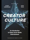 Creator Culture: An Introduction to Global Social Media Entertainment