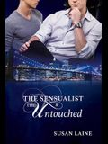 The Sensualist & the Untouched