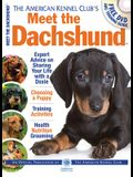 The American Kennel Club's Meet the Dachshund: The Responsible Dog Owner's Handbook [With DVD]