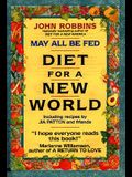 May All Be Fed: 'a Diet for a New World: Including Recipes by Jia Patton and Friends