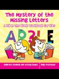 The Mystery of the Missing Letters - A Fill In The Blank Workbook for Kids - Children's Reading and Writing Books
