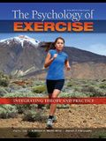 The Psychology of Exercise: Integrating Theory and Practice