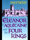 Eleanor of Aquitaine and the Four Kings (Revised)