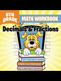 5th Grade Math Workbook: Decimals & Fractions