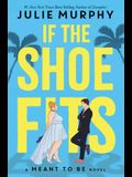 Meant to Be: If the Shoe Fits: A Meant to Be Novel