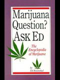 Marijuana Question? Ask Ed