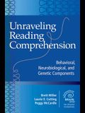 Unraveling Reading Comprehension: Behavioral, Neurobiological, and Genetic Components