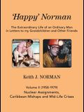 'Happy' Norman, Volume II (1958-1979): Nuclear Assignments, Caribbean Mishaps and Mid-Life Crises