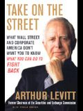 Take on the Street: What Wall Street and Corporate America Don't Want You to Know-What You Can Do to Fight Back