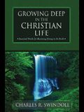 Growing Deep in the Christian Life: Essential Truths for Becoming Strong in the Faith