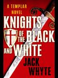 Knights of the Black and White (The Templar Trilogy, Book 1)