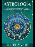 Astrología: Lo que necesita saber sobre los 12 signos del Zodiaco, las cartas del tarot, la numerología y el despertar de la kunda