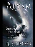 Abysm: Aurora Renegades Book Three