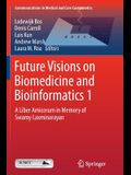 Future Visions on Biomedicine and Bioinformatics 1: A Liber Amicorum in Memory of Swamy Laxminarayan