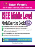 ISEE Middle Level Math Exercise Book: Student Workbook and Two Realistic ISEE Middle Level Math Tests
