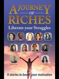 Liberate your Struggles: A Journey of Riches