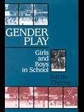 Gender Play: Girls and Boys in School