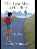 The Last Man to Hit .400: A Love Story