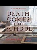 Death Comes to the School Lib/E