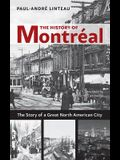 The History of Montréal: The Story of Great North American City