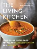 The Living Kitchen: Nourishing Recipes for Cancer Treatment and Recovery