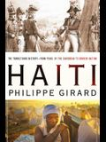 Haiti: The Tumultuous History - From Pearl of the Caribbean to Broken Nation: The Tumultuous History - From Pearl of the Caribbean to Broken Nation