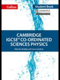 Cambridge IGCSE Co-ordinated Sciences Physics: Student Book